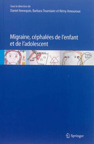 Migraines, céphalées de l'enfant et de l'adolescent