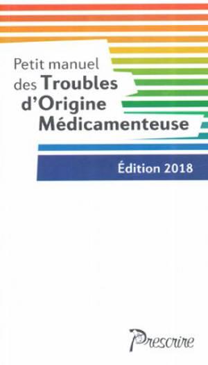 Petit manuel des troubles d'origine médicamenteuse : édition 2018