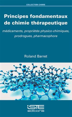 Principes fondamentaux de chimie thérapeutique : médicaments, propriétés physico-chimiques, prodrogues, pharmacophore