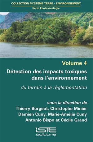 Détection des impacts toxiques dans l'environnement : du terrain à la réglementation
