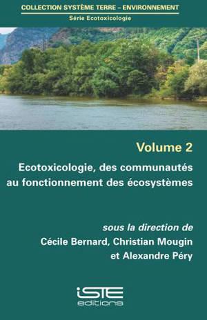 Ecotoxicologie, des communautés au fonctionnement des écosystèmes