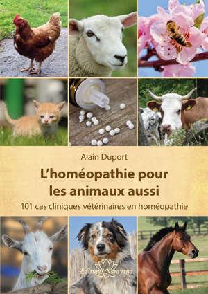L'homéopathie pour les animaux : 101 cas cliniques vétérinaires en homéopathie