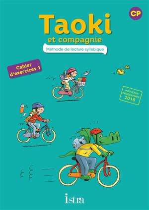Taoki et compagnie, méthode de lecture syllabique CP : cahier d'exercices 1 : nouveaux programmes 2016