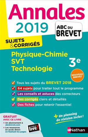Physique chimie, SVT, technologie 3e : annales 2019, sujets & corrigés