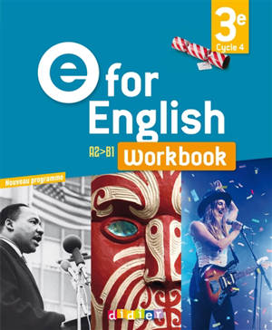E for English 3e, cycle 4, A2-B1 : workbook : nouveau programme