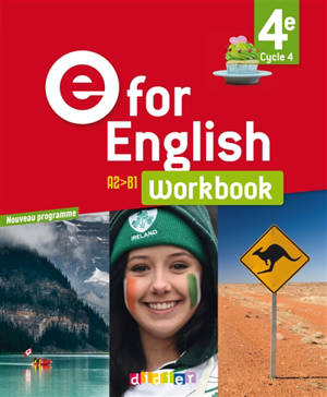 E for English 4e, cycle 4, A2-B1 : workbook : nouveau programme