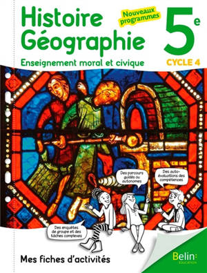 Histoire géographie, enseignement moral et civique 5e, cycle 4 : mes fiches d'activités : nouveaux programmes