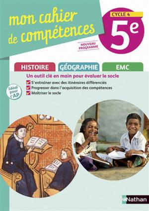 Mon cahier de compétences histoire, géographie, EMC 5e, cycle 4 : nouveau programme