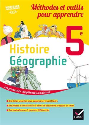 Histoire géographie 5e : méthodes et outils pour apprendre : nouveaux programmes 2016