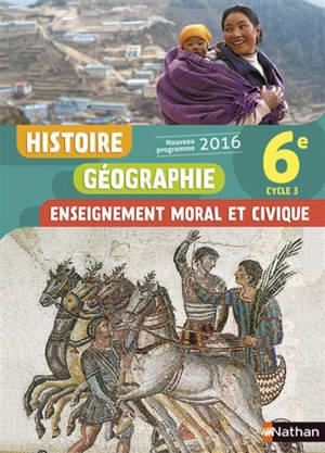 Histoire, géographie, enseignement moral et civique : 6e, cycle 3 : nouveau programme 2016
