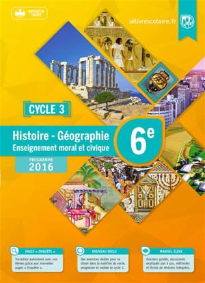 Histoire géographie, enseignement moral et civique 6e : cycle 3 : programme 2016