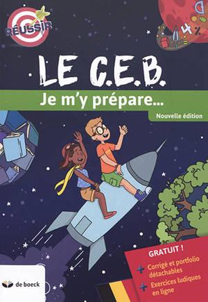 Le CEB : je m'y prépare...