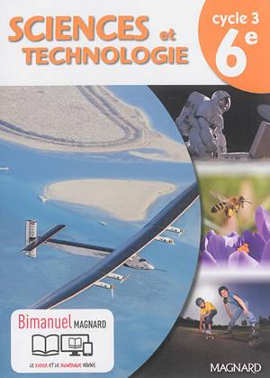 Sciences et technologie cycle 3, 6e : bimanuel