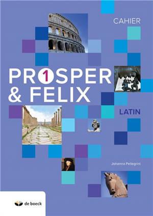 Prosper & Felix 1, latin : cahier