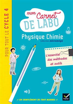 Physique chimie pour tout le cycle 4 : mon carnet de labo
