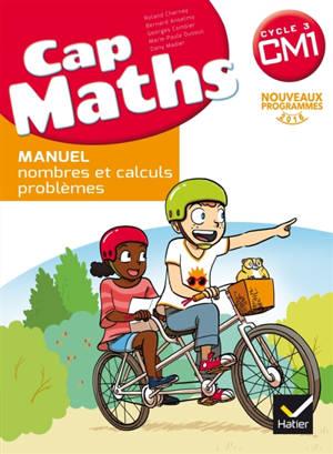 Cap maths CM1, cycle 3 : nouveaux programmes 2016