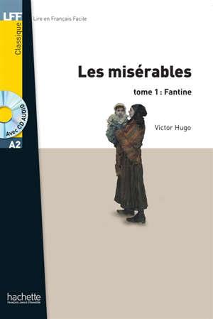 Les misérables. Volume 1, Fantine : niveau A2