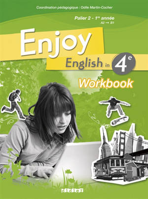 Enjoy English in 4e, palier 2 1re année, A2-B1 : workbook