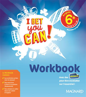 I bet you can ! anglais 6e, cycle 3, A1-A2 : workbook : nouveau programme