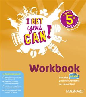 I bet you can ! anglais 5e, cycle 4, A1-A2 : workbook : nouveau programme