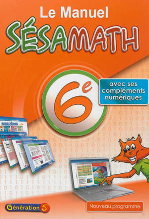 Le manuel Sésamath 6e : avec ses compléments numériques