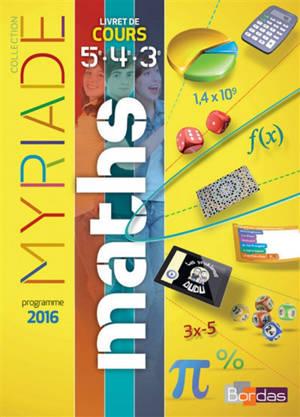 Maths 5e-4e-3e, cycle 4 : livret de cours : programme 2016