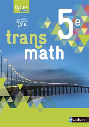 Transmath 5e, cycle 4, 1re année : nouveau programme 2016 : grand format