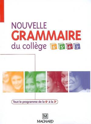 Nouvelle grammaire du collège 6e, 5e, 4e, 3e : livre de l'élève