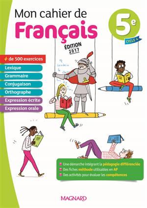 Mon cahier de français 5e, cycle 4 : programme 2016