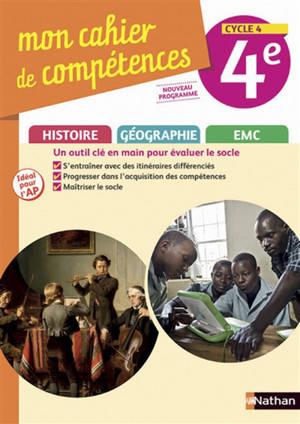 Mon cahier de compétences histoire, géographie, EMC 4e, cycle 4 : nouveau programme