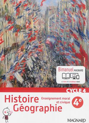 Histoire géographie, enseignement moral et civique, cycle 4, 4e : bimanuel