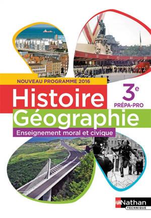 Histoire géographie, enseignement moral et civique, 3e prépa pro : nouveau programme 2016