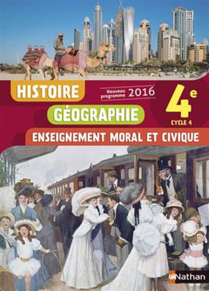Histoire géographie, enseignement moral et civique : 4e, cycle 4 : nouveau programme 2016