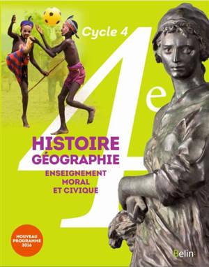 Histoire géographie, enseignement moral et civique 4e, cycle 4 : nouveau programme 2016