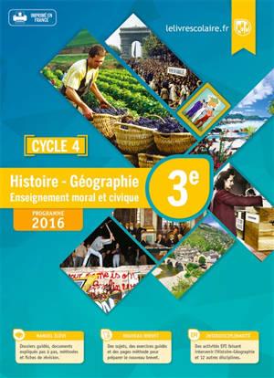 Histoire géographie, enseignement civique et moral 3e : cycle 4 : programme 2016