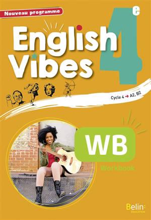English vibes 4e, cycle 4, A2-B1 : nouveau programme : workbook