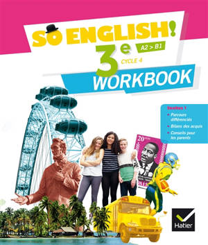 So English ! 3e, cycle 4, A2-B1 : workbook