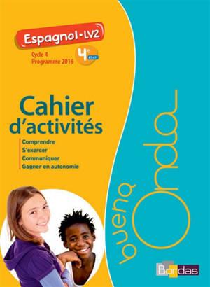 Buena onda, espagnol LV2, 4e A1-A1+, cycle 4 : cahier d'activités : programme 2016