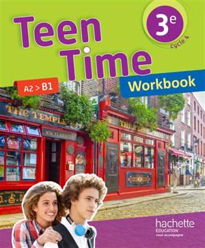 Teen time 3e, cycle 4 : A2-B1 : workbook