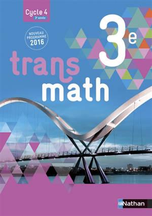 Transmath 3e, cycle 4, 3e année : nouveau programme 2016 : grand format