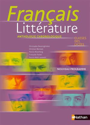 Français littérature, classes des lycées : anthologie chronologique : nouveau programme