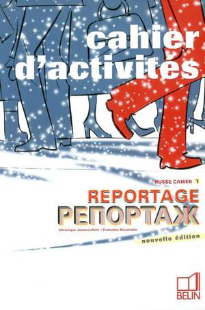 Reportage : russe cahier d'activtés. Volume 1