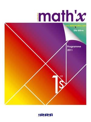 Math'x 1re S : programme 2011 : grand format