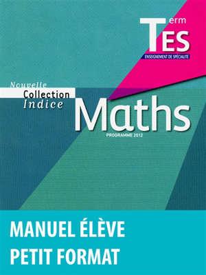 Maths terminales ES enseignement de spécialité : programme 2012 : petit format
