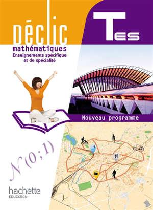 Mathématiques terminale ES, enseignements spécifique et de spécialité : nouveau programme : format compact