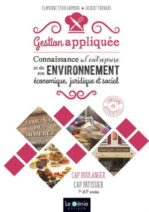 Gestion appliquée : connaissance de l'entreprise et de son environnement : CAP boulanger, CAP pâtissier