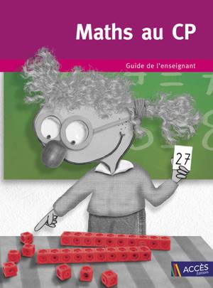 Maths au CP : guide de l'enseignant