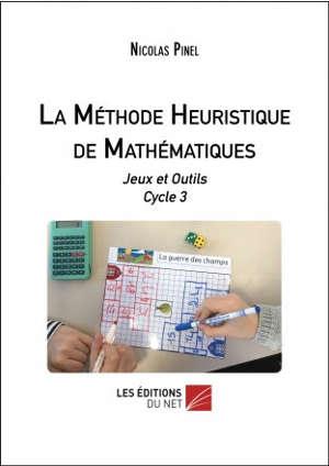 La méthode heuristique de mathématiques : jeux et outils, cycle 3
