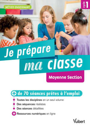 Je prépare ma classe : moyenne section, cycle 1