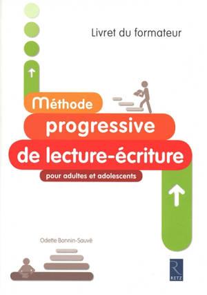 Méthode progressive de lecture-écriture : pour adultes et adolescents : livret du formateur